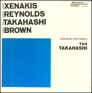 "Xenakis / Reynolds / Takahasi / Brown ""New Music for piano"""