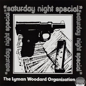 "The Lyman Woodard Organization ""Saturday night special"""