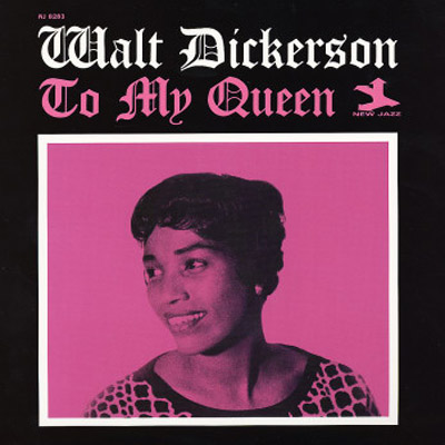 "Walt Dickerson ""To my queen"""
