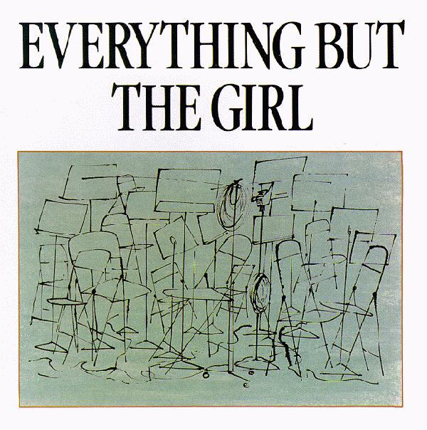 "Everything but the girl ""Everything but the girl"""