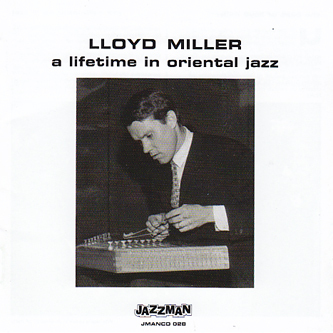 "Lloyd Miller ""A lifetime in oriental jazz"""